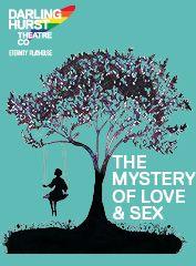 The Mystery of Love & Sex by Bathsheba Doran | Darlinghurst Theatre Company